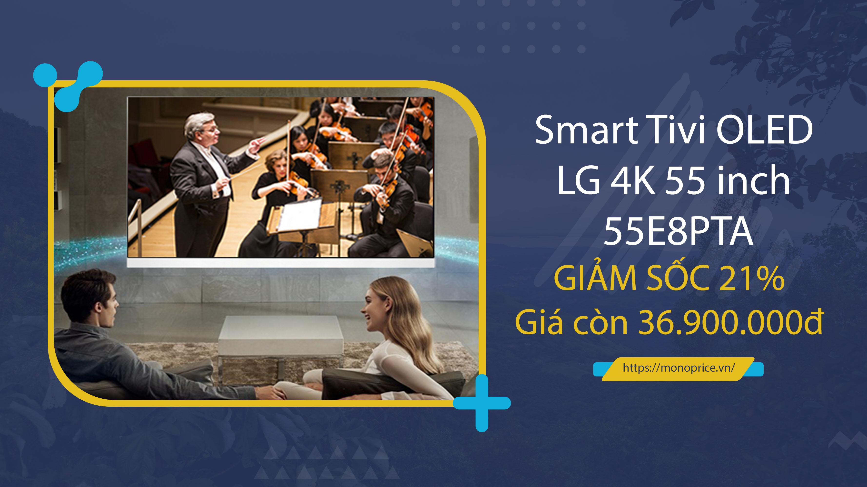 Siêu khuyến mãi Smart Tivi OLED LG 55E8PTA